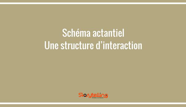 Schéma actantiel : une structure d'interaction