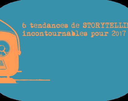 tendances storytelling 2017