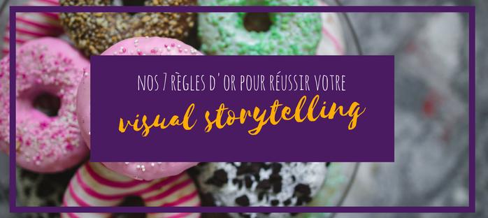 Nos 7 règles d'or pour réussir votre visual storytelling !
