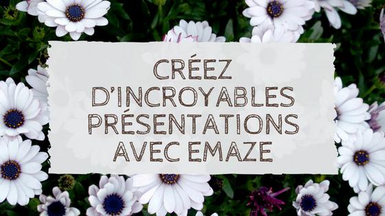 Créez d'incroyables présentations avec Emaze