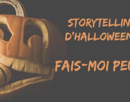 Storytelling d'Halloween : fais-moi peur !