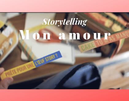Storytelling mon amour