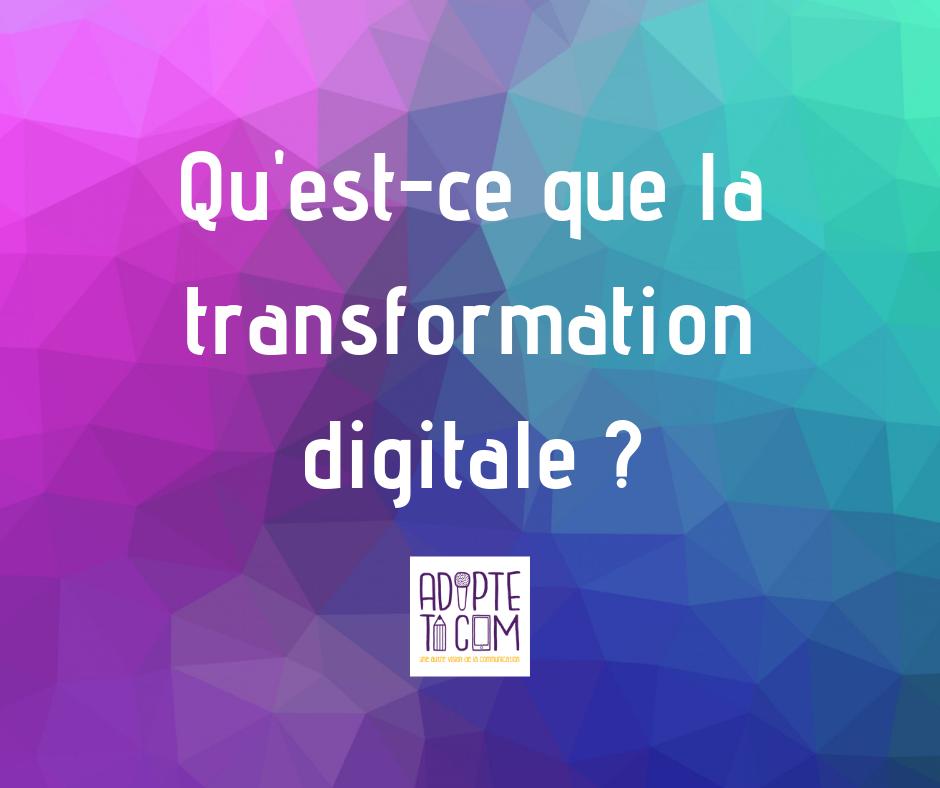 transformation digitale définition et déploiement